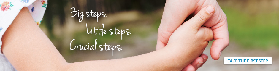 Big Steps. Little Steps. Crucial First Steps.